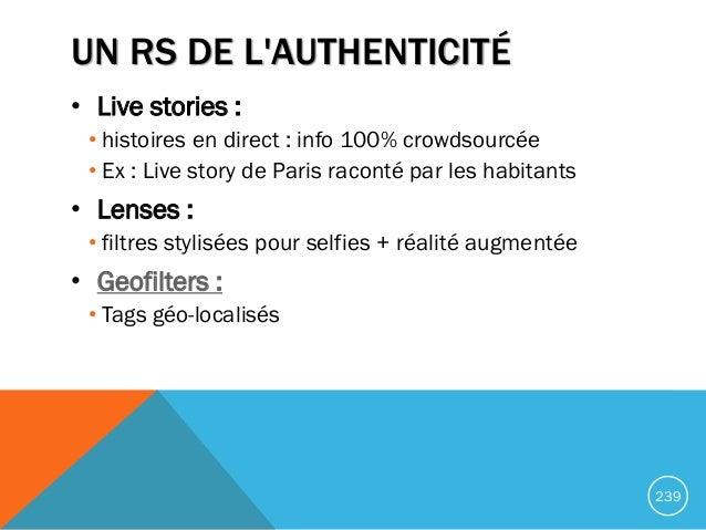 UN RS DE L'AUTHENTICITÉ • Live stories : • histoires en direct : info 100% crowdsourcée • Ex : Live story de Paris raconté...