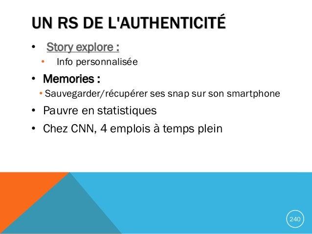 UN RS DE L'AUTHENTICITÉ • Story explore : • Info personnalisée • Memories : • Sauvegarder/récupérer ses snap sur son smart...