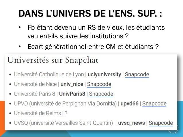 DANS L'UNIVERS DE L'ENS. SUP. : • Fb étant devenu un RS de vieux, les étudiants veulent-ils suivre les institutions ? • Ec...