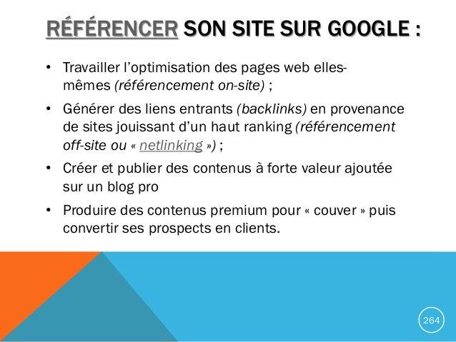 RÉFÉRENCER SON SITE SUR GOOGLE : • Travailler l'optimisation des pages web elles- mêmes (référencement on-site) ; • Génére...