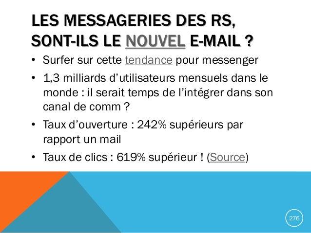 LES MESSAGERIES DES RS, SONT-ILS LE NOUVEL E-MAIL ? • Surfer sur cette tendance pour messenger • 1,3 milliards d'utilisate...