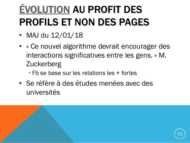 ÉVOLUTION AU PROFIT DES PROFILS ET NON DES PAGES • MAJ du 12/01/18 • « Ce nouvel algorithme devrait encourager des interac...