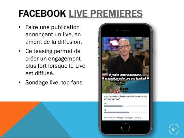 FACEBOOK LIVE PREMIERES • Faire une publication annonçant un live, en amont de la diffusion. • Ce teasing permet de créer ...