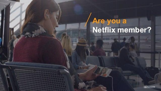 @gibsonbiddle Are you a Netflix member?