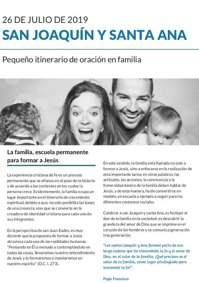 SAN JOAQUÍN Y SANTA ANA Pequeño itinerario de oración en familia 26 DE JULIO DE 2019 La familia, escuela permanente para f...