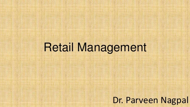 Retail Management Dr. Parveen Nagpal