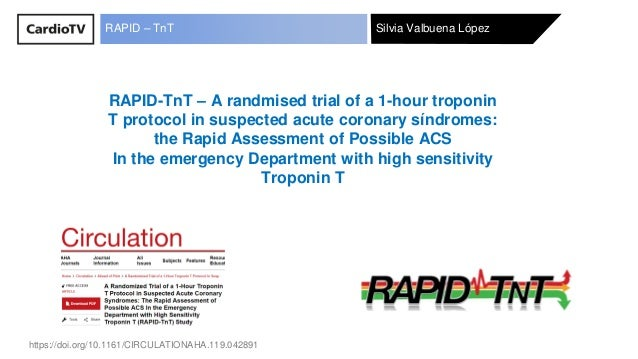 Silvia Valbuena LópezRAPID – TnT RAPID-TnT – A randmised trial of a 1-hour troponin T protocol in suspected acute coronary...