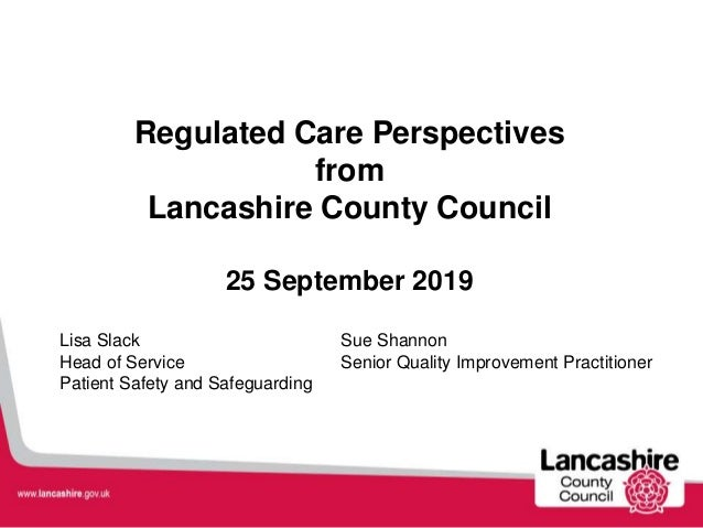 Lisa Slack Sue Shannon Head of Service Senior Quality Improvement Practitioner Patient Safety and Safeguarding Regulated C...