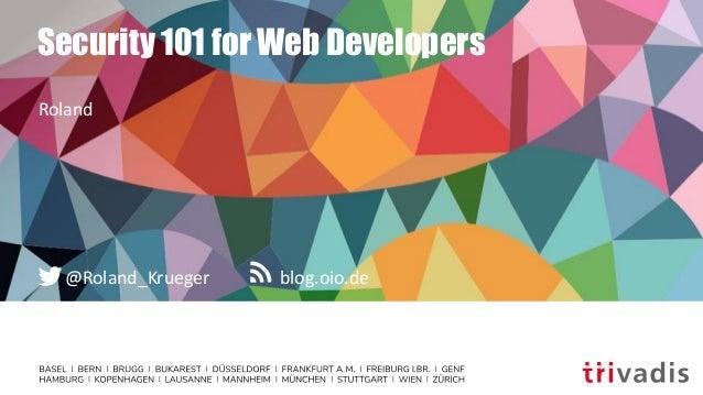 blog.oio.de@Roland_Krueger Security 101 for Web Developers Roland