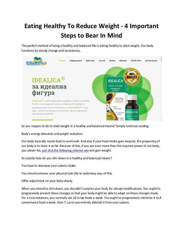 Eating Healthy To Reduce Weight - 4 Important Steps to Bear In Mind The perfect method of living a healthy and balanced li...