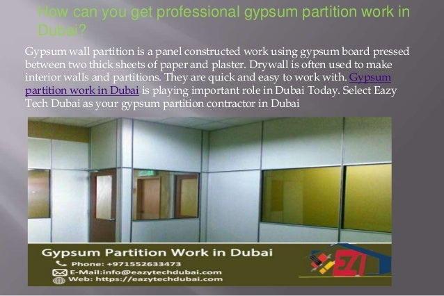 How can you get professional gypsum partition work in Dubai? Gypsum wall partition is a panel constructed work using gypsu...