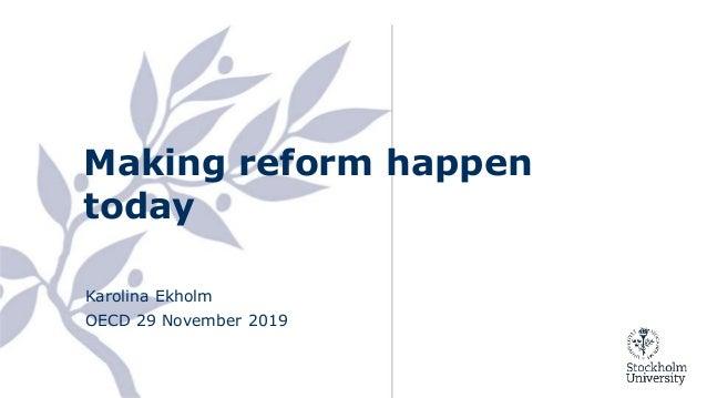 Making reform happen today Karolina Ekholm OECD 29 November 2019