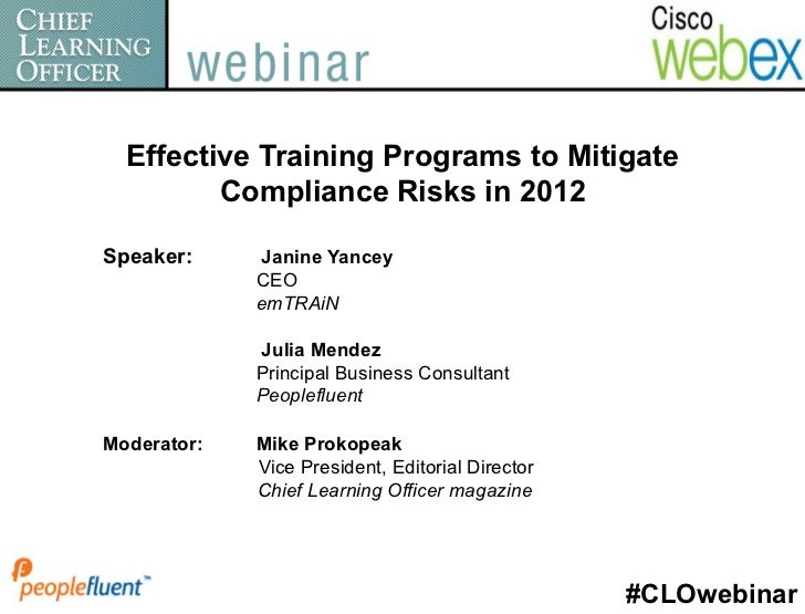 Effective Training Programs to Mitigate         Compliance Risks in 2012Speaker:     Janine Yancey             CEO        ...
