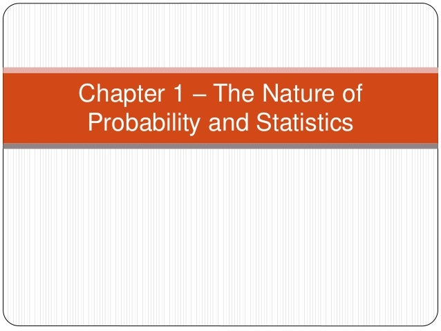 Chapter 1 – The Nature of Probability and Statistics