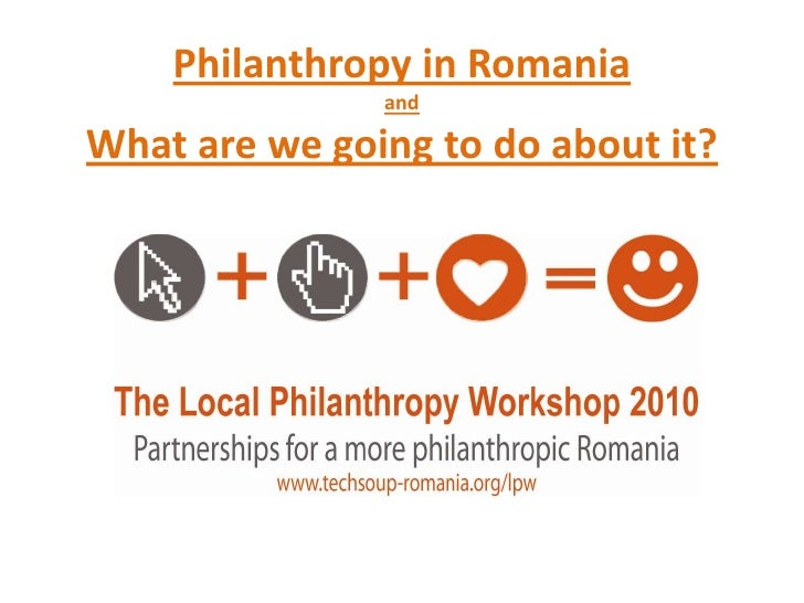 Philanthropy in Romania andWhat are we going to do about it? <br />