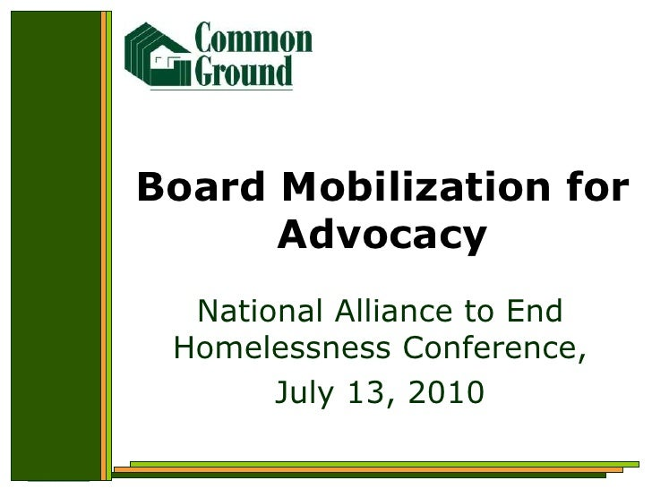 Board Mobilization for Advocacy<br />National Alliance to End Homelessness Conference,<br />July 13, 2010<br />