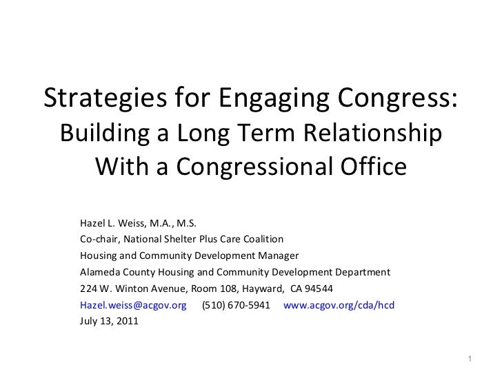 Strategies for Engaging Congress: Building a Long Term Relationship With a Congressional Office Hazel L. Weiss, M.A., M.S....