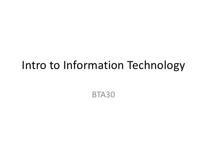 Intro to Information Technology<br />BTA30<br />