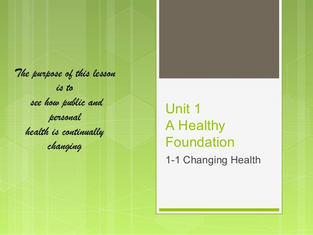 The purpose of this lesson          is to   see how public and        personal                             Unit 1  health ...