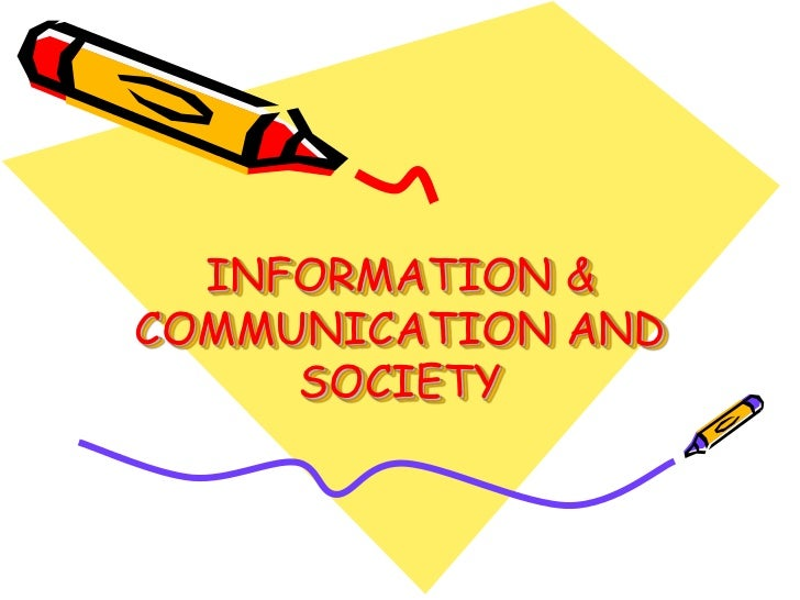 INFORMATION & COMMUNICATION AND SOCIETY<br />