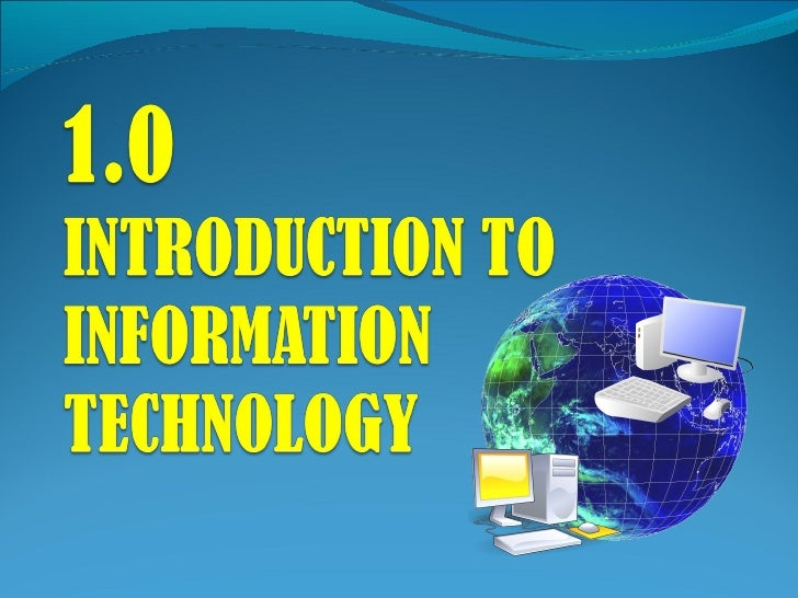 Learning Outcomes At the end of the lesson, students should be able to: (a) Define Information Technology. (b) Describe th...