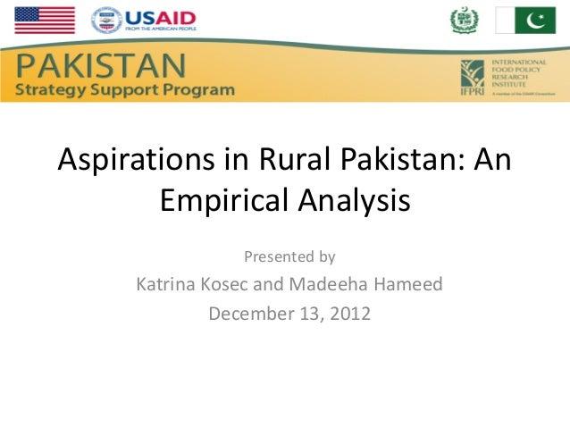 Aspirations in Rural Pakistan: An       Empirical Analysis                Presented by     Katrina Kosec and Madeeha Hamee...