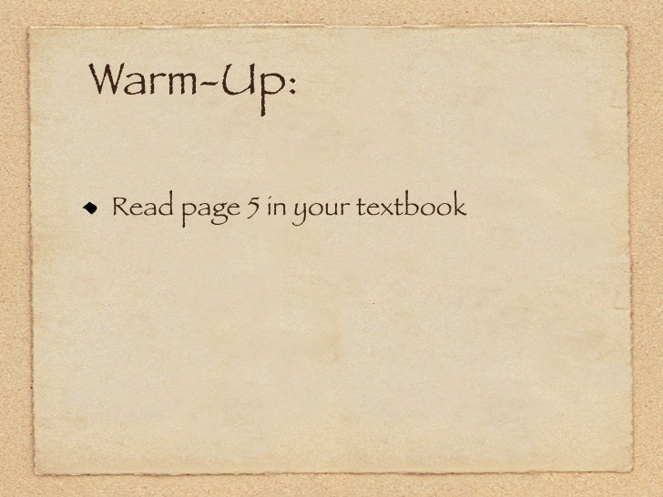 Warm-Up:  Read page 5 in your textbook
