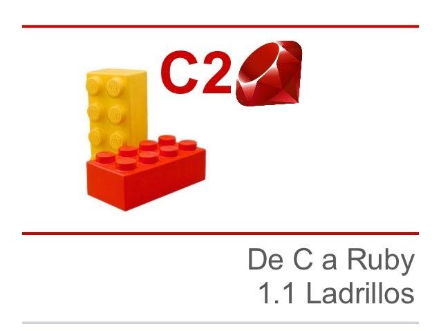 C2 ..   De C a Ruby   1.1 Ladrillos