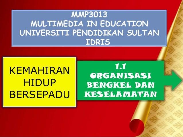 MMP3013   MULTIMEDIA IN EDUCATION UNIVERSITI PENDIDIKAN SULTAN               IDRIS                  1.1KEMAHIRAN     ORGAN...