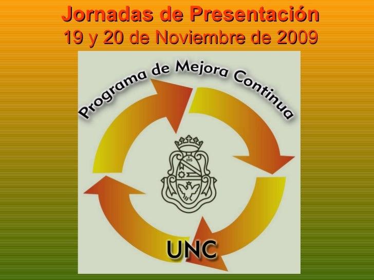 Jornadas de Presentación 19 y 20 de Noviembre de 2009