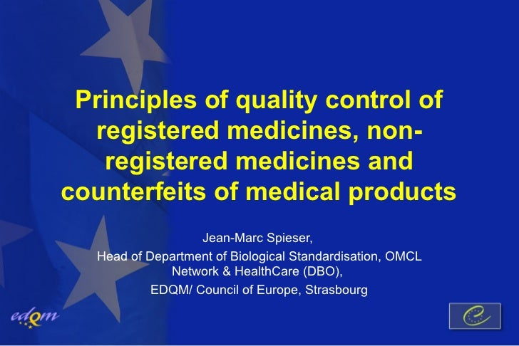 Principles of quality control of  registered medicines, non-   registered medicines andcounterfeits of medical products   ...