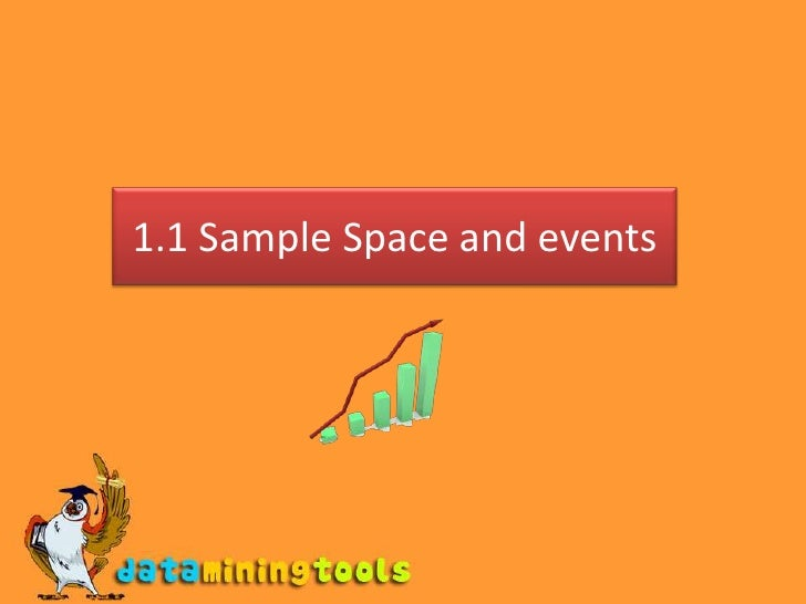 1.1 Sample Space and events<br />