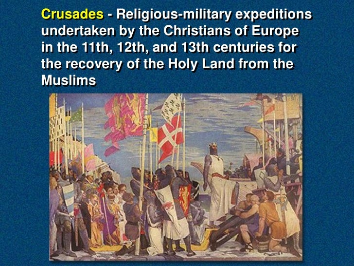The military expeditions undertaken by western european christians between 1095 and 127