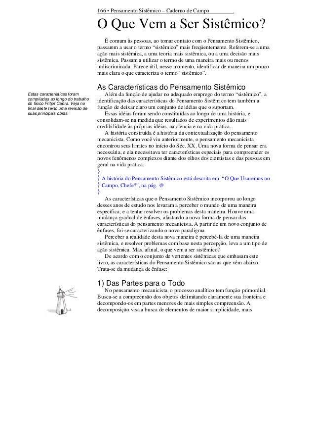 166 • Pensamento Sistêmico – Caderno de Campo  .  O Que Vem a Ser Sistêmico? É comum às pessoas, ao tomar contato com o Pe...