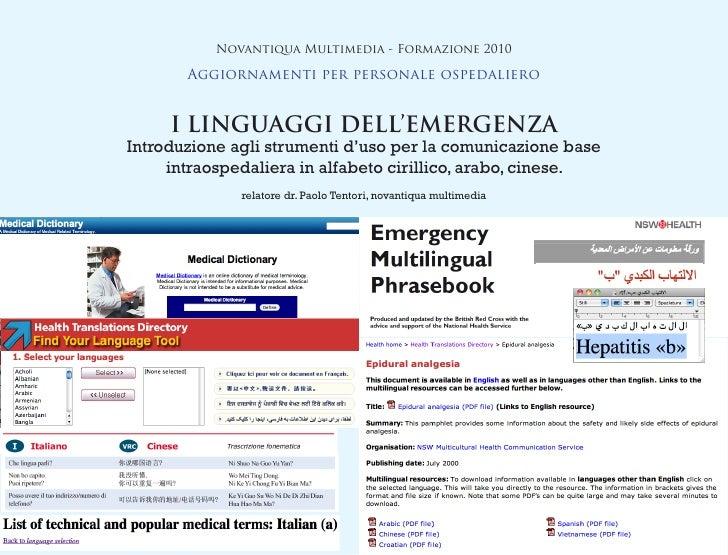 Novantiqua Multimedia - Formazione 2010         Aggiornamenti per personale ospedaliero        I LINGUAGGI DELL'EMERGENZA ...