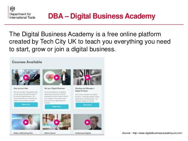 13 Source : http://www.digitalbusinessacademyuk.com/ DBA – Digital Business Academy