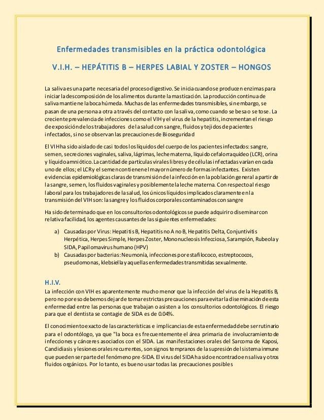 Enfermedades transmisibles en la práctica odontológica V.I.H. – HEPÁTITIS B – HERPES LABIAL Y ZOSTER – HONGOS La salivaesu...