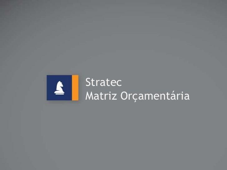 StratecMatriz Orçamentária