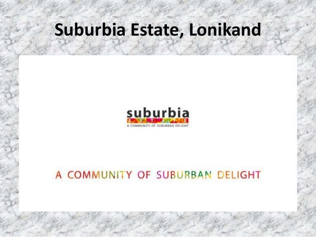 Suburbia Estate, Lonikand
