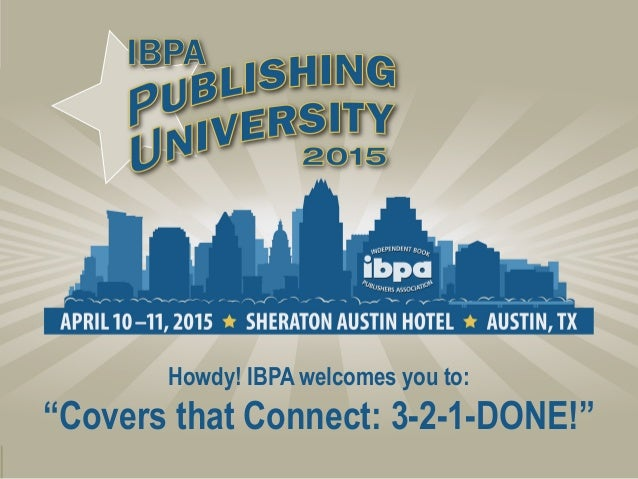 """Howdy! IBPA welcomes you to: """"Covers that Connect: 3-2-1-DONE!"""""""