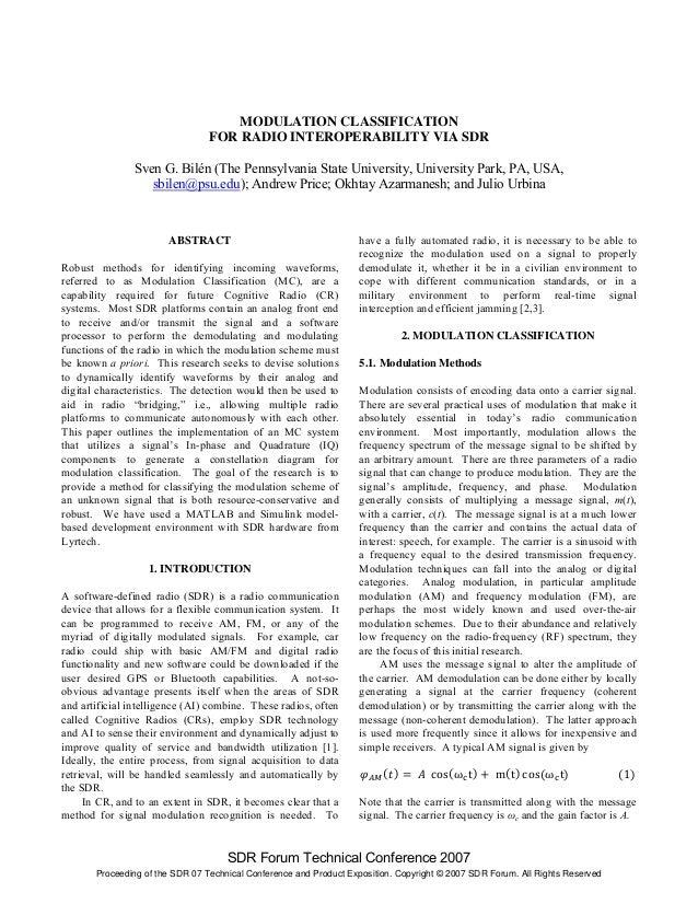 MODULATION CLASSIFICATION FOR RADIO INTEROPERABILITY VIA SDR Sven G. Bilén (The Pennsylvania State University, University ...