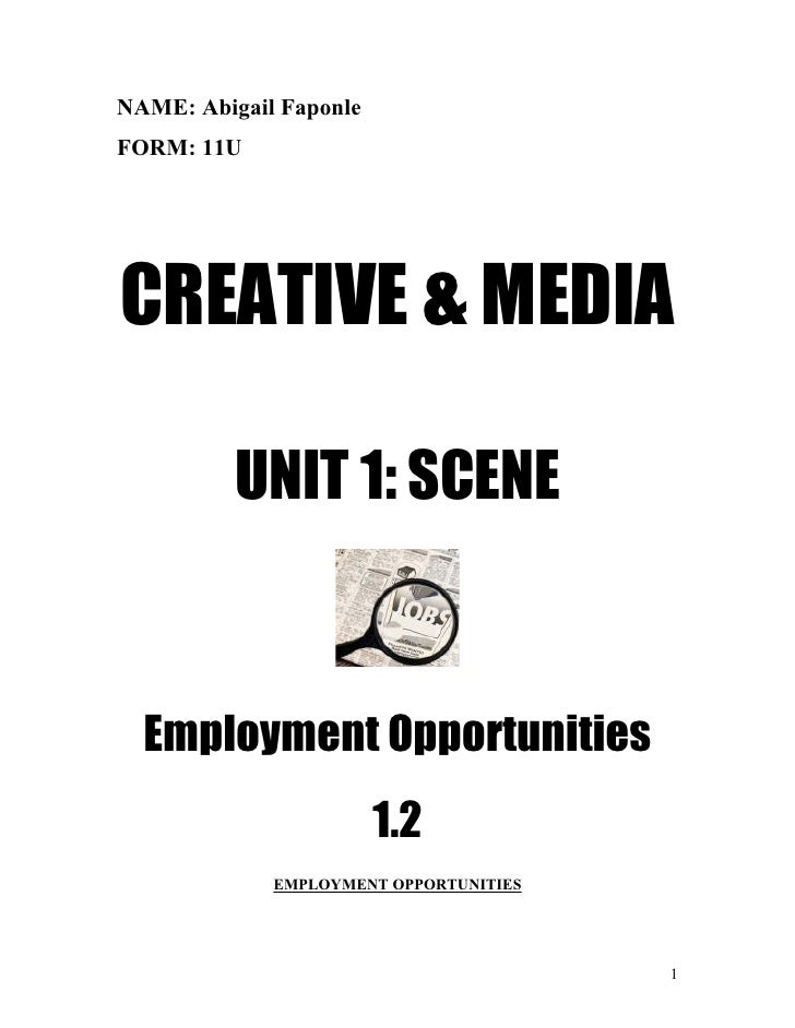 NAME: Abigail Faponle FORM: 11U     CREATIVE & MEDIA            UNIT 1: SCENE      Employment Opportunities               ...
