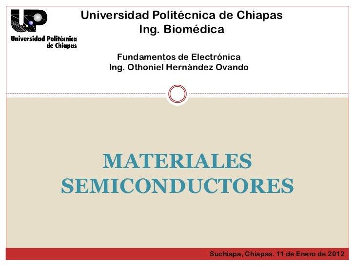 Universidad Politécnica de Chiapas           Ing. Biomédica       Fundamentos de Electrónica     Ing. Othoniel Hernández O...