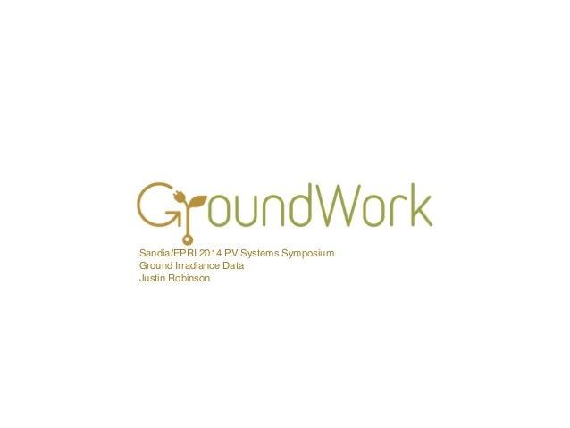 Sandia/EPRI 2014 PV Systems Symposium Ground Irradiance Data Justin Robinson