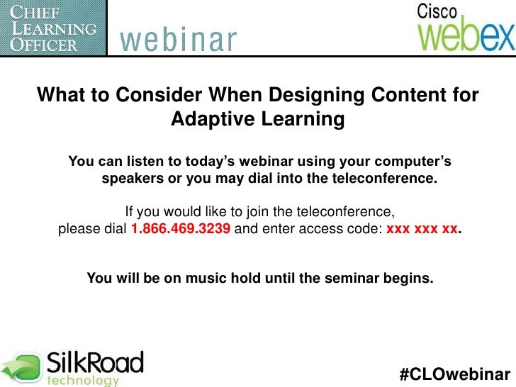 What to Consider When Designing Content for Adaptive Learning <br />You can listen to today's webinar using your computer'...