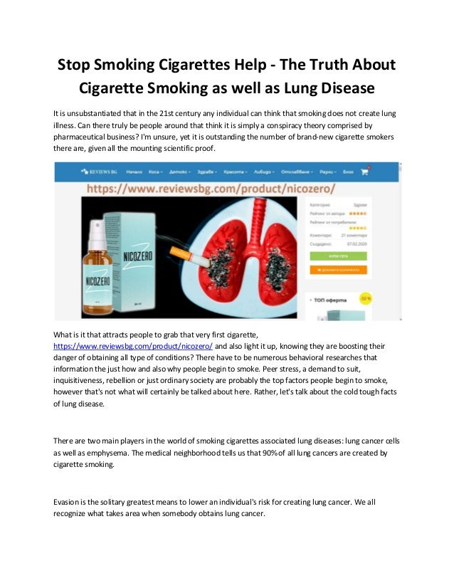 Stop Smoking Cigarettes Help - The Truth About Cigarette Smoking as well as Lung Disease It is unsubstantiated that in the...