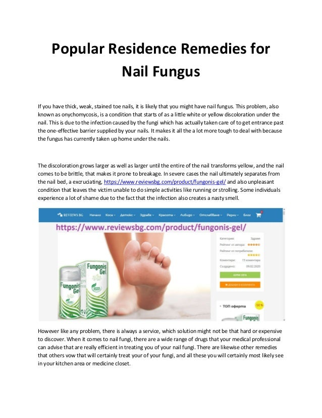 Popular Residence Remedies for Nail Fungus If you have thick, weak, stained toe nails, it is likely that you might have na...