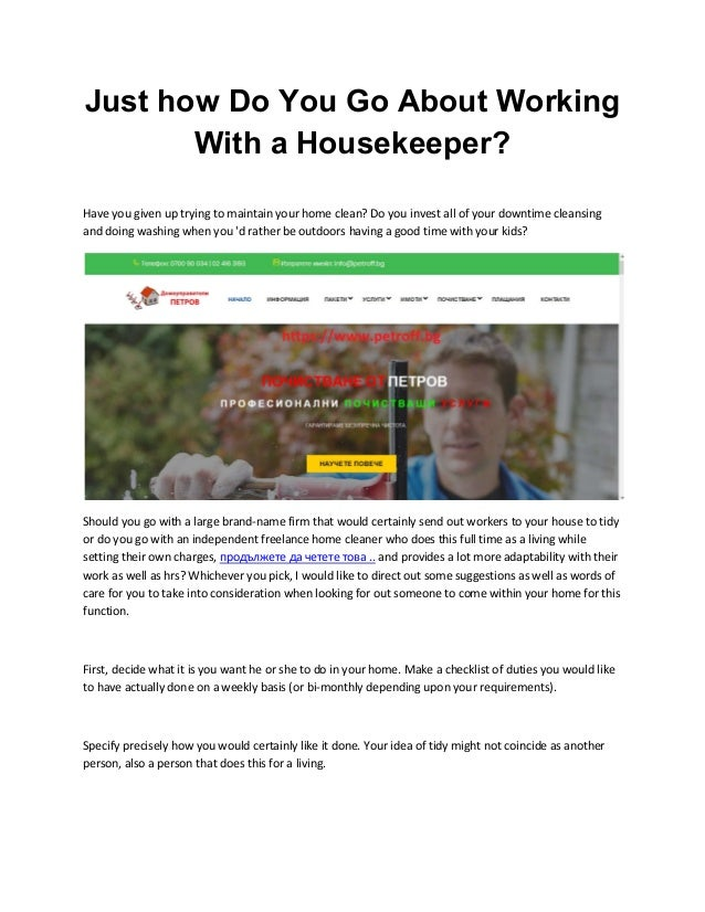 Just how Do You Go About Working With a Housekeeper? Have you given up trying to maintain your home clean? Do you invest a...