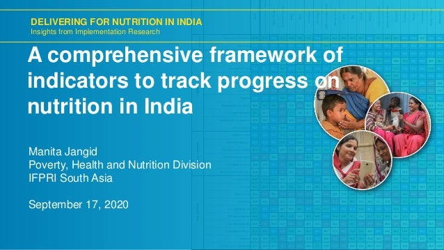 DELIVERING FOR NUTRITION IN INDIA Insights from Implementation Research A comprehensive framework of indicators to track p...
