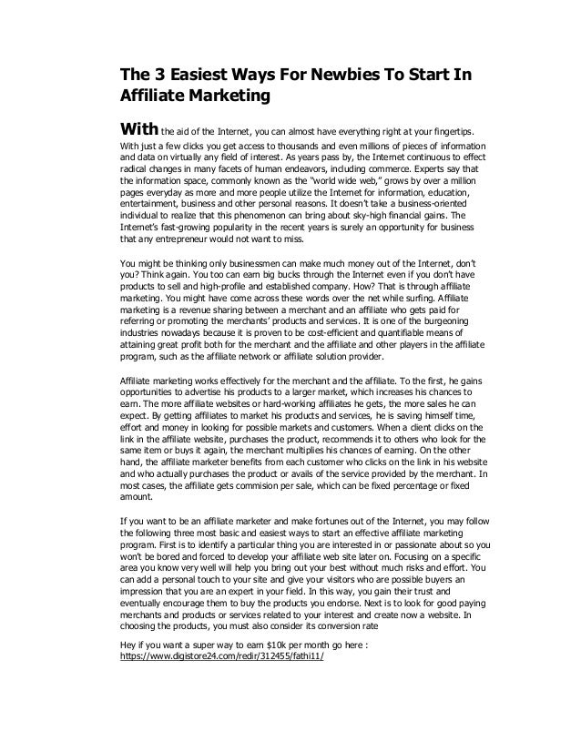 The 3 Easiest Ways For Newbies To Start In Affiliate Marketing With the aid of the Internet, you can almost have everythin...